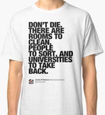 Don-t Die (1) Classic T-Shirt