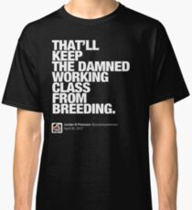 The Damned Working Class (2) Classic T-Shirt