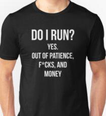Do I Run? Unisex T-Shirt
