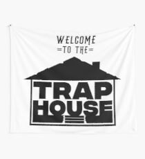 Welcome to the Trap House Wall Tapestry