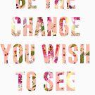 Sei die Veränderung von kjanedesigns
