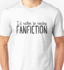 I'd Rather Be Reading Fanfiction Unisex T-Shirt