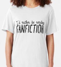 Ich würde lieber Fanfiction lesen Slim Fit T-Shirt