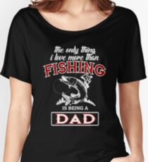 Fishing is being a dad t-shirt Women's Relaxed Fit T-Shirt