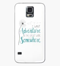 I want Adventure Case/Skin for Samsung Galaxy