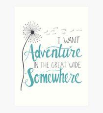I want Adventure Art Print