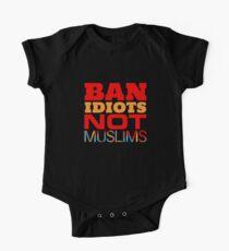 Anti-Trump T-shirt - Ban Idiots Not Muslims One Piece - Short Sleeve