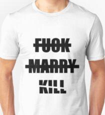 Fck Marry Kill Bill Unisex T-Shirt
