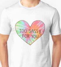 too sassy for you - tie dye Unisex T-Shirt