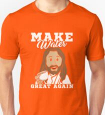 Make Water Great Again Quotations Jesus and Coffee Unisex T-Shirt
