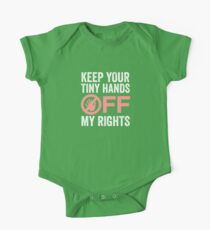 Anti-Trump T-shirt - Keep Your Tiny Hands Off My Rights One Piece - Short Sleeve