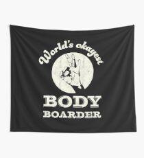 Worlds okayest body boarder | boogie board | bodyboarder Wall Tapestry