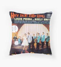 Hey Boy! Hey Girl! Throw Pillow