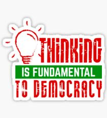 Anti-Trump T-shirt - Thinking Is Fundamental to Democracy Sticker