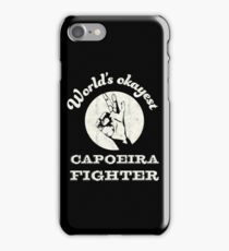 Worlds okayest capoeira fighter iPhone Case/Skin