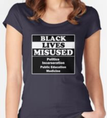 Black Lives Misued, Politics Incarseration Public Education Medicine Women's Fitted Scoop T-Shirt