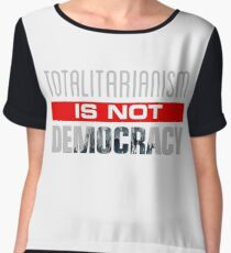 Anti-Trump - Totalitarianism Is Not Democracy Chiffon Top