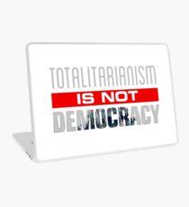 Anti-Trump - Totalitarianism Is Not Democracy Laptop Skin