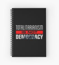 Anti-Trump - Totalitarianism Is Not Democracy Spiral Notebook