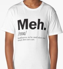 Meh Long T-Shirt