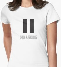 Pause for a while Womens Fitted T-Shirt