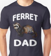 I Am A Ferret Dad Unisex T-Shirt