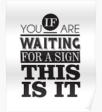 If you are waiting for a sign, this is it Poster