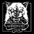 Werewolf Club by WOLFSKULLJACK