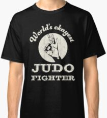 Worlds okayest judo fighter Classic T-Shirt