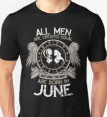 All Men are Created Equal but Only the Best are Born in June T-shirt Unisex T-Shirt