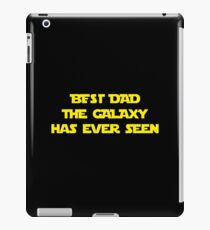 Best Dad the galaxy has ever seen - Father's Day iPad Case/Skin