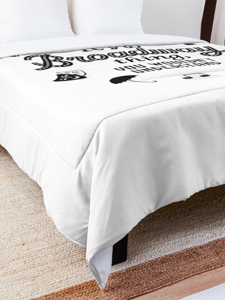 Alternate view of It's a Broadway thing Funny Theatre Gift Comforter