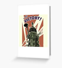 Dalek To victory Greeting Card