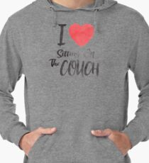 I Love Sitting On The Couch Lightweight Hoodie