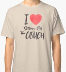 I Love Sitting On The Couch Classic T-Shirt