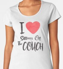 I Love Sitting On The Couch Women's Premium T-Shirt