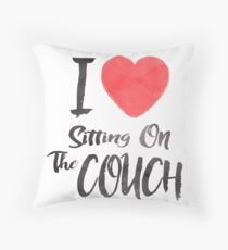 I Love Sitting On The Couch Throw Pillow