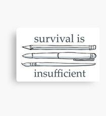 Survival is Insufficient Canvas Print
