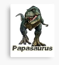 Great Father's Day Gift Papasaurus  Canvas Print