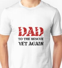 Dad To The Rescue Unisex T-Shirt