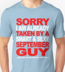 SORRY I AM ALREADY TAKEN BY A SMART AND SEXY SEPTEMBER GUY T-Shirt