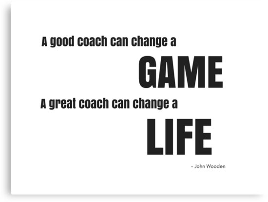 Great Coach Quotes Great Coach John Wooden Quote