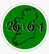Twenty-Six Plus Six Equals One Ireland Sticker