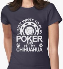 Play Poker And Pet My Chihuahua Dog Womens Fitted T-Shirt