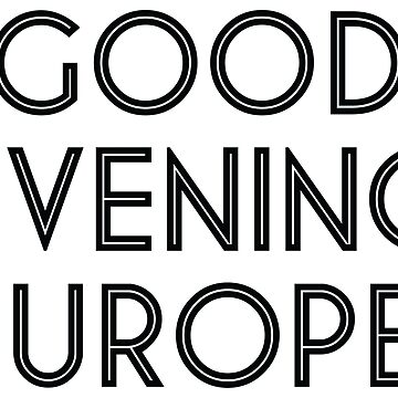 Good Evening Europe by lazarusheart