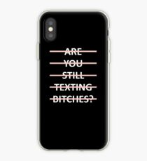 Are You Still Texting Bitches iPhone Case