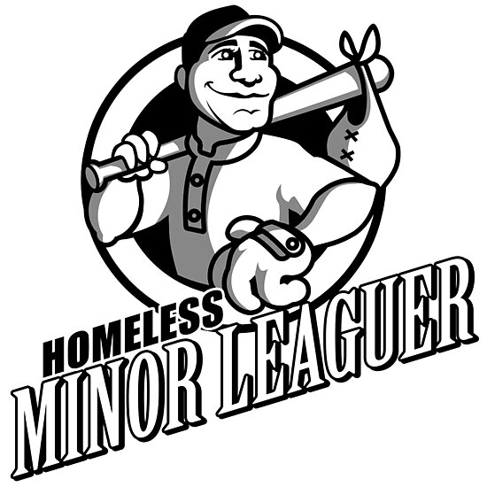 Homeless Minor Leaguer by Homeless Minor Leaguer