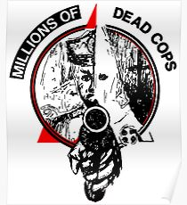 Millions of dead cops Poster