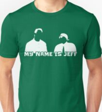 My name is Jeff (white) Unisex T-Shirt