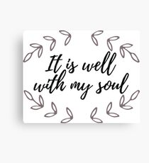 It Is Well With My Soul Canvas Print